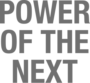 POWER OF THE NEXT